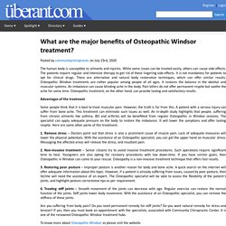 What are the major benefits of Osteopathic Windsor treatment?