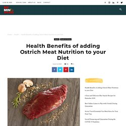 Health Benefits of adding Ostrich Meat Nutrition to your Diet