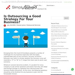 Is Benefits of Outsourced services a Good Strategy For Your business