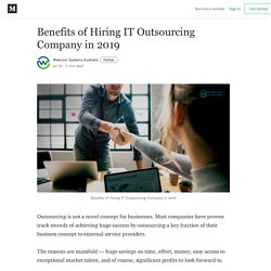 Benefits of Hiring IT Outsourcing Company in 2019 - Webcom Systems Australia - Medium