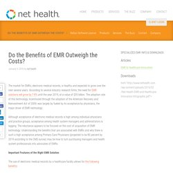 Do the Benefits of EMR Outweight the Costs?