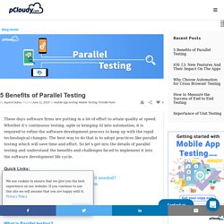 5 Benefits of Parallel Testing - pCloudy