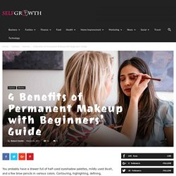 4 Benefits of Permanent Makeup with Beginners' Guide