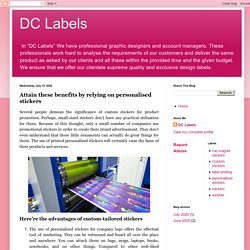 DC Labels: Attain these benefits by relying on personalised stickers