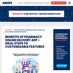 Benefits Of Pharmacy Online Delivery App - Ideal Steps To Customizable Features