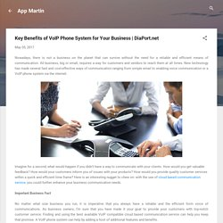 Key Benefits of VoIP Phone System for Your Business
