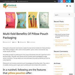 Multi-fold Benefits Of Pillow Pouch Packaging