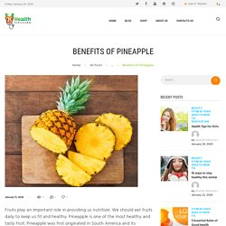 BENEFITS OF PINEAPPLE USING HEALTHY TIPS HOME REMEDIES & HEALTHY FOOD