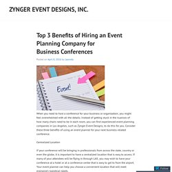 Top 3 Benefits of Hiring an Event Planning Company for Business Conferences