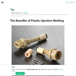 The Benefits of Plastic Injection Molding – TyTek Industries, Inc – Medium