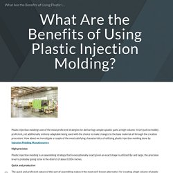 What Are the Benefits of Using Plastic Injection Molding?
