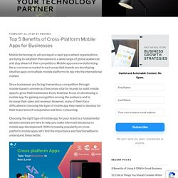 The top 5 benefits of cross platform mobile apps for your businesses