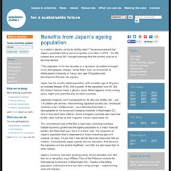 Benefits from Japan's ageing population « Population Matters