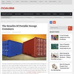 The Benefits Of Portable Storage Containers - Calisia.net