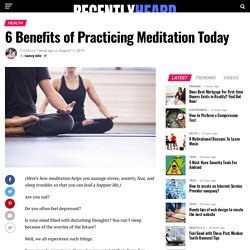6 Benefits of Practicing Meditation Today