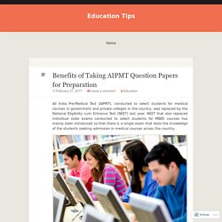 Benefits of Taking AIPMT Question Papers for Preparation