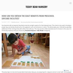How can You Obtain the Exact Benefits from Preschool Daycare Facilities? – Teddy Bear Nursery