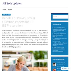 Benefits of Previous Year Question Papers for IIT JEE Preparation – All Tech Updates