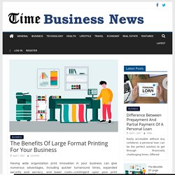 The Benefits Of Large Format Printing For Your Business