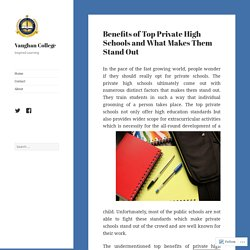 Benefits of Top Private High Schools and What Makes Them Stand Out – Vaughan College