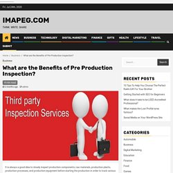 What are the Benefits of Pre Production Inspection?