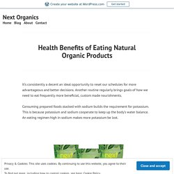 Health Benefits of Eating Natural Organic Products
