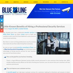 Little-Known Benefits of Hiring a Professional Security Services