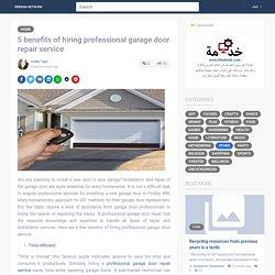 5 benefits of hiring professional garage door repair service