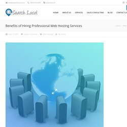 Benefits of Hiring Professional Web Hosting Services - Search Locol