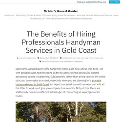 The Benefits of Hiring Professionals Handyman Services in Gold Coast – Mr Mac's Home & Garden