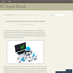 Benefits for Hiring Professionals for PC Repair in Bristol