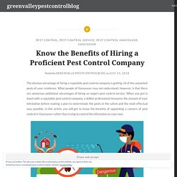 Know the Benefits of Hiring a Proficient Pest Control Company
