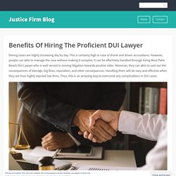 Benefits Of Hiring The Proficient DUI Lawyer