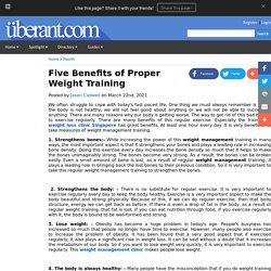 Five Benefits of Proper Weight Training