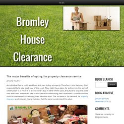 The major benefits of opting for property clearance service