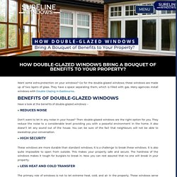 How Double-Glazed Windows Bring A Bouquet of Benefits to Your Property? - For door installers in Sussex, call Sureline Windows