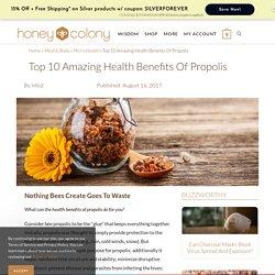 Top 10 Amazing Health Benefits Of Propolis