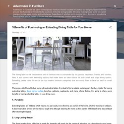 5 Benefits of Purchasing an Extending Dining Table for Your Home