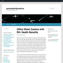 Office Water Coolers with RO- Health Benefits