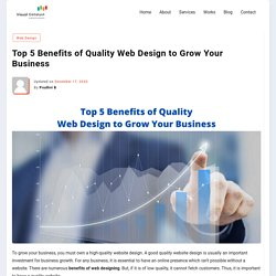 Benefits of Web Design - Top 5 Benefits of Quality Web Design to Grow Your Business