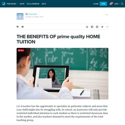 THE BENEFITS OF prime quality HOME TUITION: ext_5494389 — LiveJournal