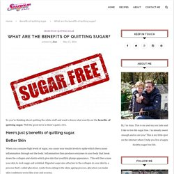 What are the benefits of quitting sugar? - How To Stop Eating Sugar