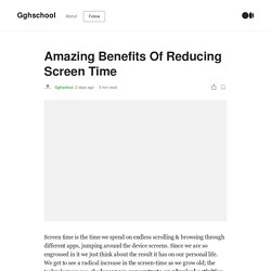 Amazing Benefits Of Reducing Screen Time