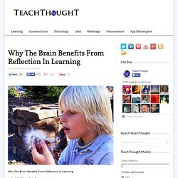 Why The Brain Benefits From Reflection In Learning
