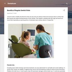 Benefits of Regular Dentist Visits