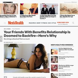 Your Friends With Benefits Relationship Is Doomed to Backfire—Here's Why
