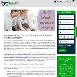 Are Loans for Bad Credit People on Benefits Relevant with No Guarantor?