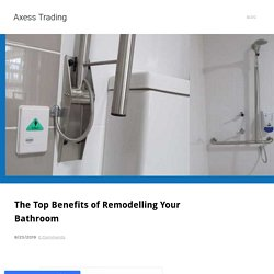 The Top Benefits of Remodelling Your Bathroom