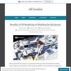 Benefits of 3D Rendering & Modeling for Businesses – AB Creative