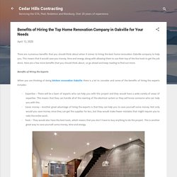 Benefits of Hiring the Top Home Renovation Company in Oakville for Your Needs